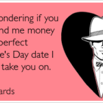 Lend me money for Valentine's Day