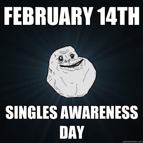 Singles Awareness Day (S.A.D.)
