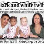 The odds of a mixed race couple having twins of different colors are a million to one
