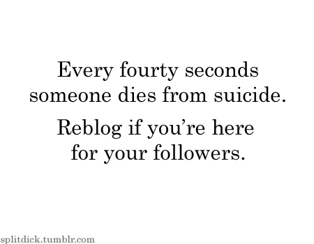 every forty seconds someone dies from suicide