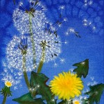 You cannot forget if you would those golden kisses all over the cheeks of the meadow, queerly called dandelions. Henry Ward Beecher