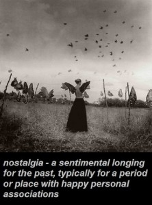 Nostalgia is about love and life