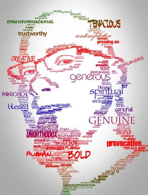 Paradoxical, generous, spiritual, genuine typographic Portraits