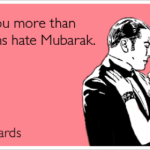 Love you more than Egyptians hate Mubarak