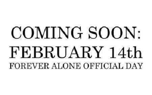February 14 Forever alone official day