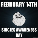 Singles Awareness Day. Happy S.A.D. day