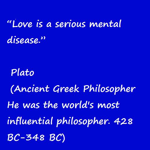 Love is a serious mental disease