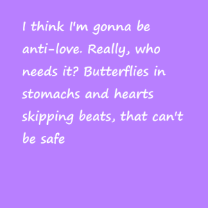 Going to be anti-love, nice