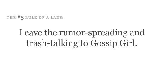 Never spread rumors