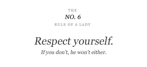 Rule #6. Respect yourself