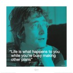 Life is what happens while you are busy making other plans