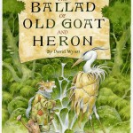 Ballad of old goat and Heron. Illustrations by British artist David Wyatt