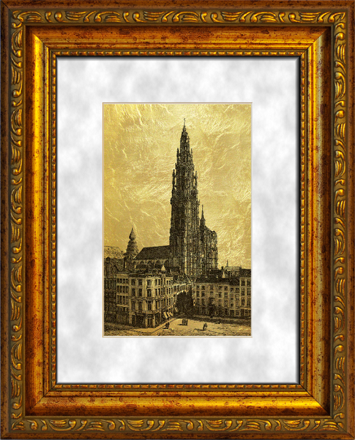 Gold engraving of the cathedral in Antwerp. Height of the bell tower of the cathedral is 123 meters