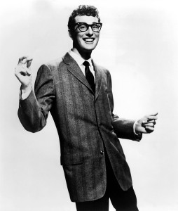 Buddy Holly. Singer, songwriter. Died in 1959, at age 22, in a plane crash