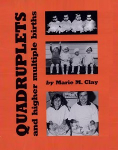 Quadruplets and Higher Multiple Births by Marie M. Clay, Clay
