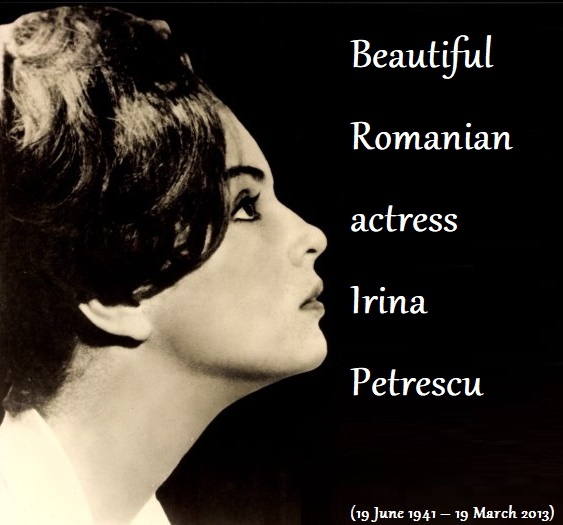 Gorgeous Romanian actress Irina Petrescu (19 June 1941 – 19 March 2013)